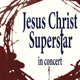 """Jesus Christ Superstar"" in concert"